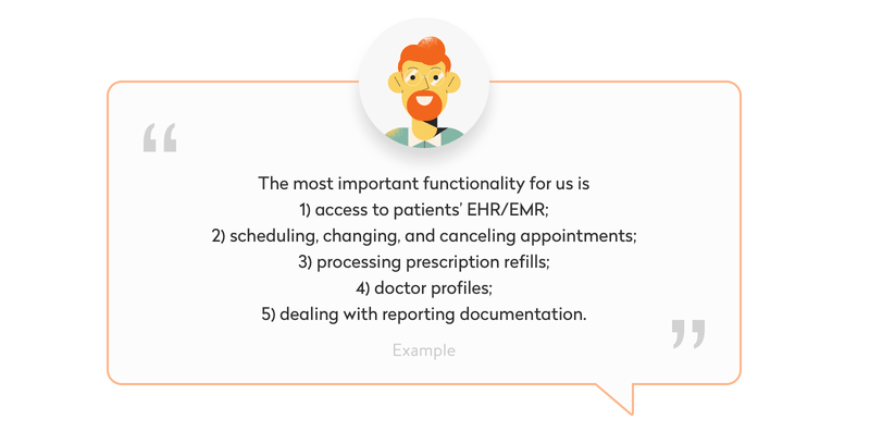 The most important functionality for us is 1) access to patients' EHR/EMR; 2) scheduling, changing, and canceling appointments; 3) processing prescription refills; 4) doctor profiles; 5) dealing with reporting documentation.