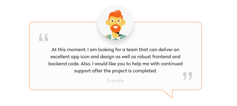 At this moment, I am looking for a team that can deliver an excellent app icon and design as well as robust frontend and backend code. Also, I would like you to help me with continued support after the project is completed.
